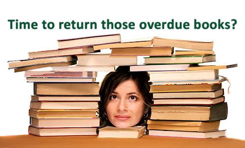 Time to return those overdue books?