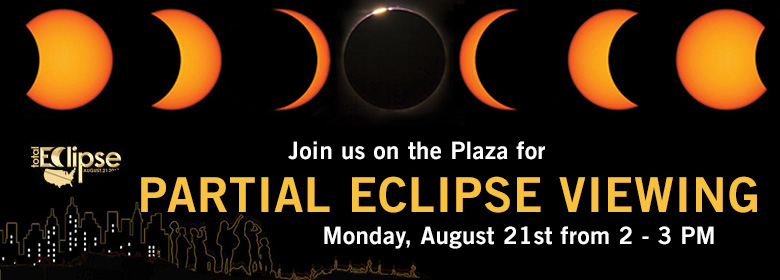 Join us on the Plaza for patial eclipse viewing on Monday, August 21 from 2-3PM.