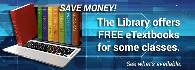 The Library offers free eTextbooks. See what's available.