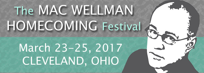 The Mac Wellman Homecoming Festival, March 23-25th