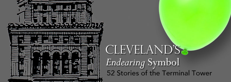 Link to information about Cleveland's Endearing Symbol: 52 Stories of the Terminal Tower exhibition